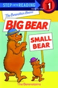 The Berenstain Bears' Big Bear, Small Bear 01d3eff7-f8f1-4a66-96c2-03a385de45dc