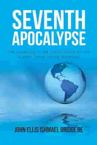 Seventh Apocalypse: The Unveiling of the Cornerstone for the Islamic States of the Americas