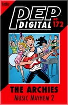 Pep Digital Vol. 172: The Archies: Music Mayhem 2 by Archie Superstars