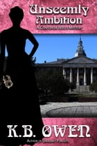 Unseemly Ambition by K.B. Owen