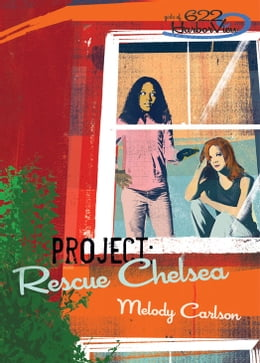 Book Project: Rescue Chelsea by Melody Carlson