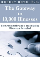 The Gateway to 10,000 Illnesses by Robert Boyd