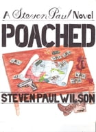 Poached by Steven Paul Wilson