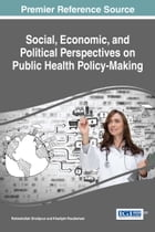 Social, Economic, and Political Perspectives on Public Health Policy-Making by Rahmatollah Gholipour