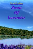 Scent of Lavender by Marcia P. Adams