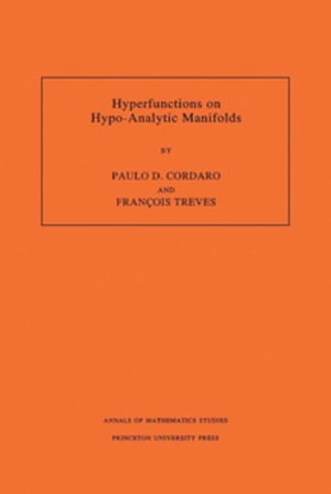 Hyperfunctions on Hypo-Analytic Manifolds (AM-136)