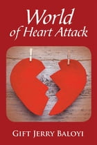 World of Heart Attack by Gift Jerry Baloyi