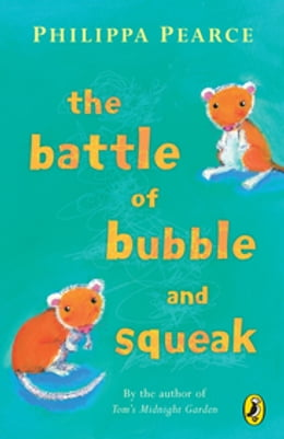 Book The Battle of Bubble and Squeak by Philippa Pearce