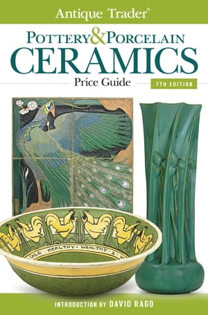 Antique Trader Pottery & Porcelain Ceramics Price Guide by Paul Kennedy