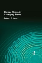 Career Stress in Changing Times