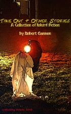 Take Out & Other Stories: A Collection of Weird Fiction