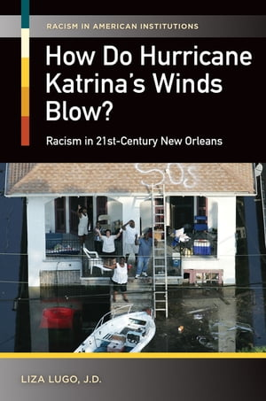 How Do Hurricane Katrina's Winds Blow? Racism in 21st-Century New Orleans Racism in 21st-Century New Orleans