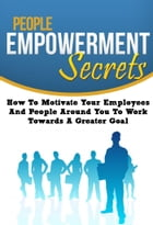 People Empowerment Secrets by Anonymous