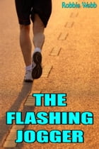 The Flashing Jogger by Robbie Webb