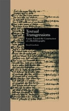 Textual Transgressions: Essays Toward the Construction of a Biobibliography