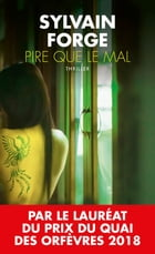 Pire que le mal by Sylvain Forge