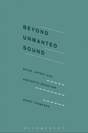 Beyond Unwanted Sound Noise,  Affect and Aesthetic Moralism