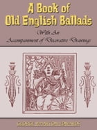 A Book Of Old English Ballads by George Wharton Edwards