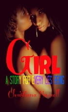 Girl: A Story for Every Les Being by Christiana Harrell