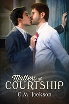 Matters of Courtship by C.M. Jackson