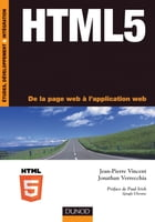 HTML5: De la page web à l'application web by Jean-Pierre Vincent