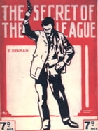 The Secret of the League The Story of a Social War by Ernest Bramah