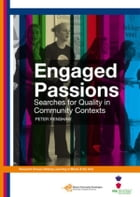 Engaged passions: searches for quality in community contexts by Peter Renshaw