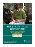 Perkins Activity and Resource Guide Chapter 3: Motor Development: Gross and Fine Motor Skills 0b49643d-f983-440a-8c55-349512e1070c