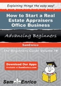 How to Start a Real Estate Appraisers Office Business