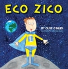 Eco Zico by Olive O'Brien