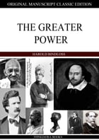 The Greater Power by Harold Bindloss