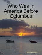 Who Was In America Before Columbus by Janusz Meyerhoff