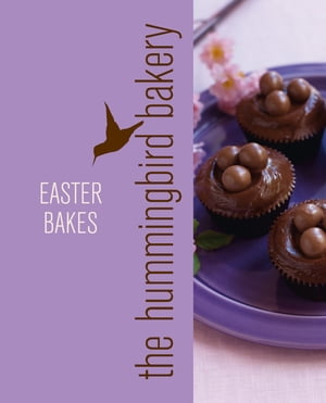 Hummingbird Bakery Easter Bakes: An Extract from Cake Days by Tarek Malouf