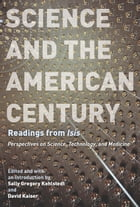 """Science and the American Century: Readings from """"Isis"""" by Sally Gregory Kohlstedt"""