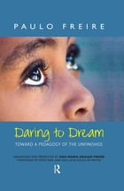 Daring to Dream: Toward a Pedagogy of the Unfinished