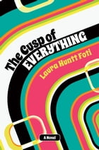 The Cusp of Everything: A Novel by Laura Huntt Foti