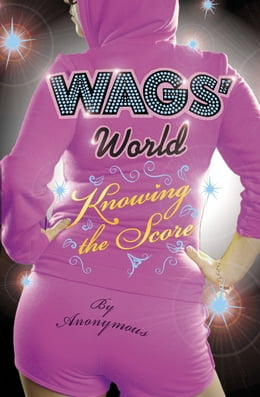 Book WAGS' World: Knowing the Score: Knowing the Score by Penguin Books Ltd
