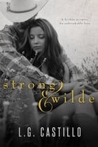 Strong & Wilde: (A Cowboy's Promise) by L.G. Castillo