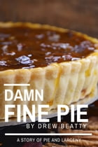 Damn Fine Pie by Drew Beatty