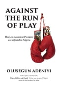 9789785460995 - Olusegun Adeniyi: Against the Run of Play - Book