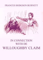 In Connection with De Willoughby Claim by Frances Hodgson Burnett