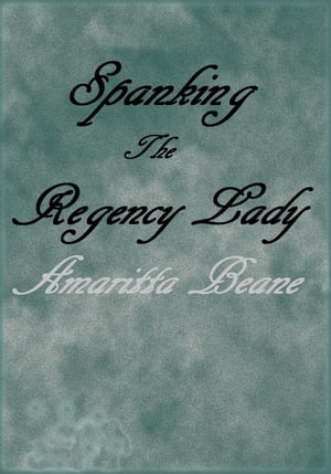 Spanking The Regency Lady