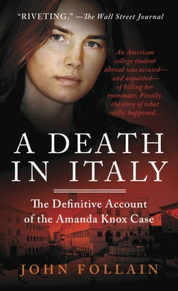 Book A Death in Italy: The Definitive Account of the Amanda Knox Case by John Follain