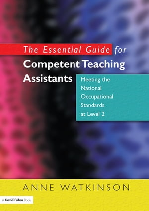 The Essential Guide for Competent Teaching Assistants Meeting the National Occupational Standards at Level 2
