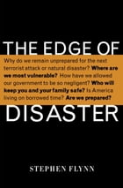 The Edge of Disaster: Rebulding a Resilient Nation