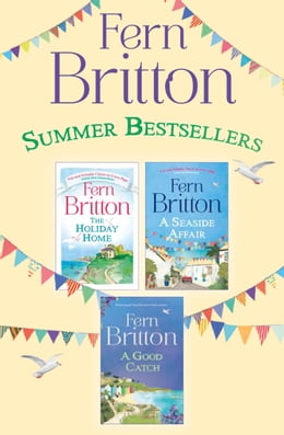 Book Fern Britton 3-Book Collection: The Holiday Home, A Seaside Affair, A Good Catch by Fern Britton