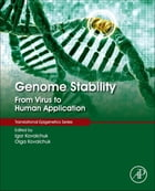 Genome Stability: From Virus to Human Application by Igor Kovalchuk