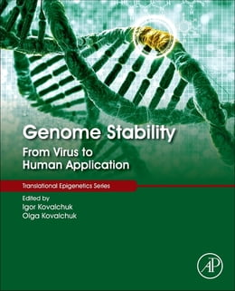 Book Genome Stability: From Virus to Human Application by Igor Kovalchuk
