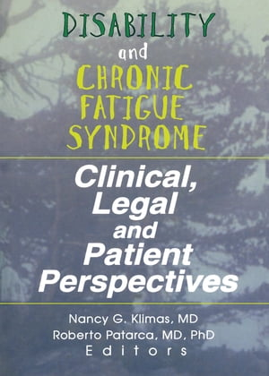 Disability and Chronic Fatigue Syndrome Clinical,  Legal,  and Patient Perspectives