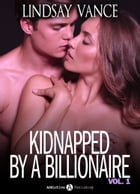 Kidnapped by a Billionaire vol. 1 by Hannah Taylor